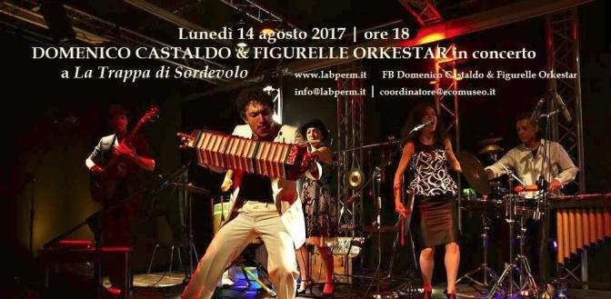 Domenico Castaldo & Figurelle Orkestar in concerto| 14 Agosto 2017, Trappa di Sordevolo (BI)