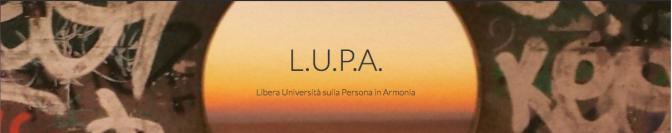Nasce L.U.P.A. – la Libera Università per la Persona in Armonia