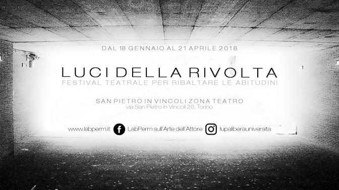 Luci della Rivolta – Festival teatrale per ribaltare le abitudini | dal 18 gennaio al 21 aprile 2018, Torino